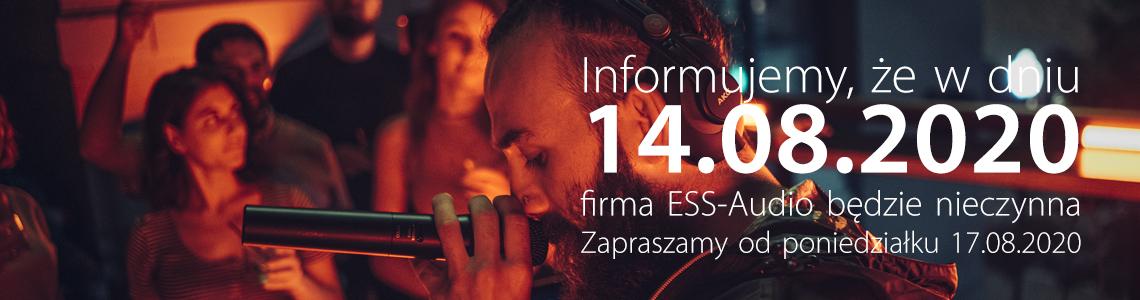 14.08.2020 - firma ESS Audio jest nieczynna